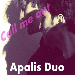 Cover Image of Call Me Out by Apalis Duo